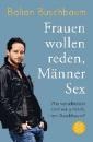 Buschbaum, Balian: Frauen wollen reden, Männer Sex