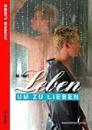 Hart, M.: Leben um zu Lieben