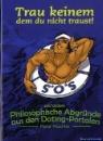 Peschke, Peter: Trau keinem, dem du nicht traust