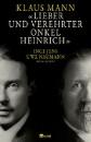 Mann, Klaus: Lieber und verehrter Onkel Heinrich