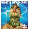 Alago, Michael: Beautiful Imperfections