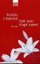 Chatelet, Noelle: Mit dem Kopf zuerst