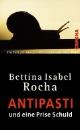 Rocha, Bettina Isabel: Antipasti und eine Prise Schuld