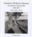 Murnau, Friedrich Wilhelm: Die privaten Photographien 1924-1930