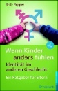 Brill, Stephanie: Wenn Kinder anders fühlen - Identität im anderen Geschlecht