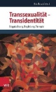 Rauchfleisch, Udo: Transsexualität - Transidentität