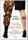 Donner, Monika: Tiger in High Heels