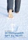 Wallenda, W.: Schneespuren gibt es nicht