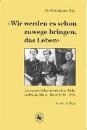 Fleischmann, Uta (Hrsg.): Wir werden es schon zuwege bringen, das Leben