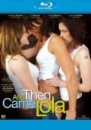 And Then Came Lola (Blu-Ray)