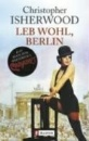 Isherwood, Christopher: Leb wohl, Berlin