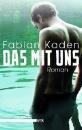 Kaden, Fabian: Das mit uns