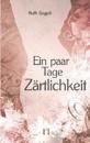 Gogoll, Ruth: Ein paar Tage Zärtlichkeit