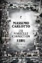 Carlotto, Massimo: Die Marseille Connection