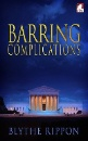 Rippon, Blythe: Barring Complications