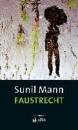 Mann, Sunil: Faustrecht