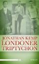 Kemp, Jonathan: Londoner Triptychon