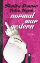 Donner, Monika & Hajek, Peter: Normal war gestern