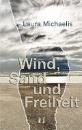 Michaelis, Laura: Wind, Sand und Freiheit