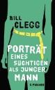 Clegg, Bill: Porträt eines Süchtigen als junger Mann
