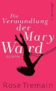 Tremain, Rose: Die Verwandlung der Mary Ward