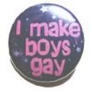 Button - I make boys gay