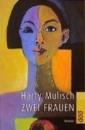 Mulisch, Harry: Zwei Frauen