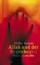 Karner, Ulrike: Allah und der Regenbogen