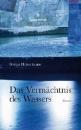 Heinzelmann, Bettina: Das Vermächtnis des Wassers