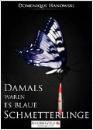 Hanowski, Domenique: Damals waren es blaue Schmetterlinge