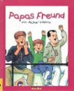 Willhoite, Michael: Papas Freund
