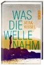 Kissel, Vera: Was die Welle nahm