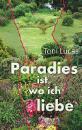 Lucas, Toni: Paradies ist, wo ich liebe