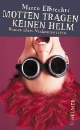 Elbrechtz, Maren: Motten tragen keinen Helm