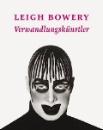 Stief, Angela: Leigh Bowery -  Verwandlungskünstler