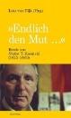 """Dijk, Lutz van: """"Endlich den Mut ..."""""""