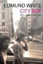 White, Edmund: City Boy