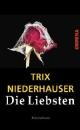 Niederhauser, Trix: Die Liebsten