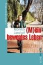 Jaeckel, Monika: (M)ein bewegtes Leben
