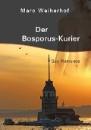 Weiherhof, Marc: Der Bosporus-Kurier