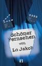 Jakob, Lo: Schöner Fernsehen