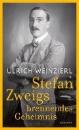 Weinzierl, Ulrich: Stefan Zweigs brennendes Geheimnis