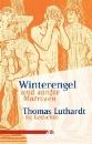 Luthardt, Thomas: Winterengel und sanfte Matrosen