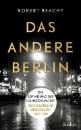 Beachy, Robert: Das andere Berlin