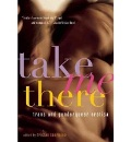 Take Me There - trans and genderqueer erotica