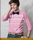 Kuklin, Susan: Beyond Magenta: Transgender Teens Speak Out
