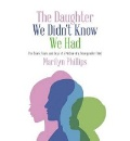 Phillips, Marilyn: The Daughter We Didn