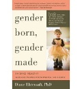 Ehrensaft, Diane: Gender Born, Gender Made