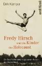 Kämper, Dirk: Fredy Hirsch und die Kinder des Holocaust