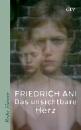 Ani, Friedrich: Das unsichtbare Herz